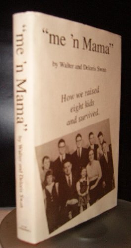 9780927176118: Me N Mama: How We Raised Eight Kids and Survived