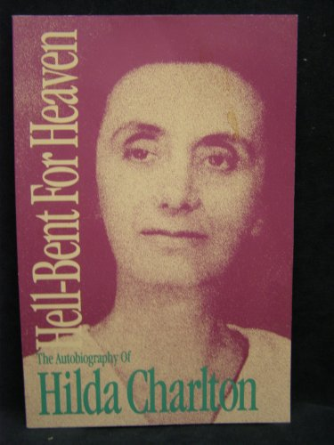 9780927383158: Hell-Bent for Heaven: The Autobiography of Hilda Charlton (The Golden Quest Series, V. 5)