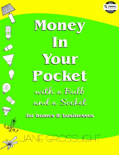 9780927412162: Money in Your Pocket with a Bulb and a Socket for homes and businesses