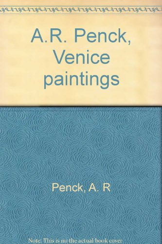 A. R. Penck: Venice Paintings: Kort, Pamela