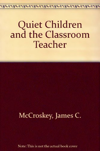 9780927516273: Quiet Children and the Classroom Teacher