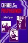 9780927516617: Channels of Propaganda