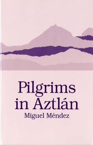 9780927534239: Pilgrims in Aztlan (Chicano Classics)