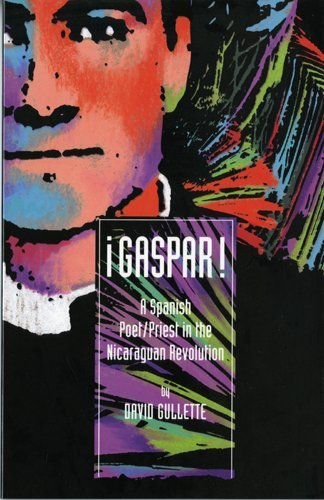 9780927534376: Gaspar!: A Spanish Poet/Priest in the Nicaraguan Revolution (English and Spanish Edition)