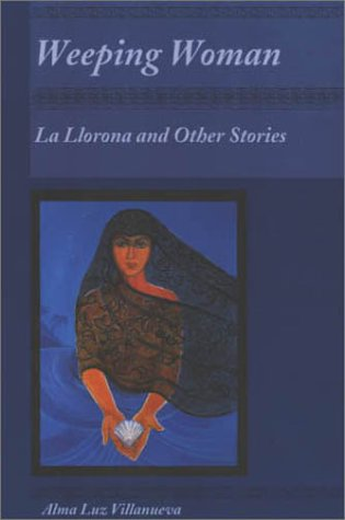 9780927534383: Weeping Woman: La Llorona and Other Stories