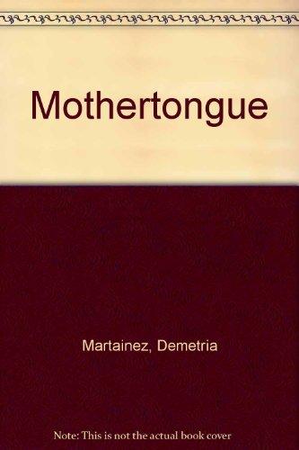 Mothertongue: Martinez, Demetria