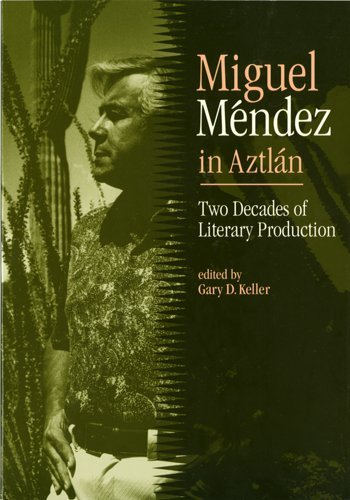9780927534536: Miguel Mendez in Aztlan: Two Decades of Literary Production