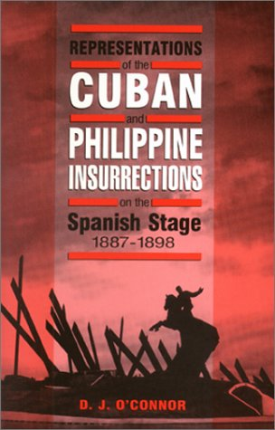 9780927534925: Representations of the Cuban and Philippine Insurrections on the Spanish Stage 1887-1898