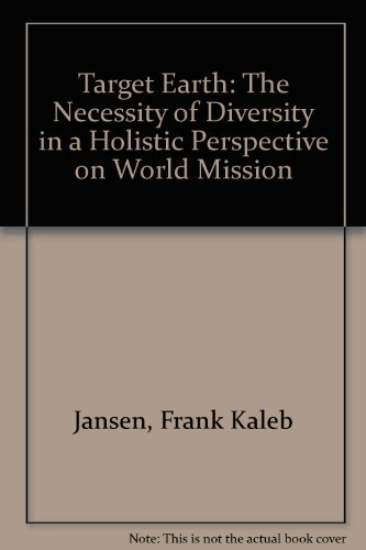 9780927545013: Target Earth: The Necessity of Diversity in a Holistic Perspective on World Mission