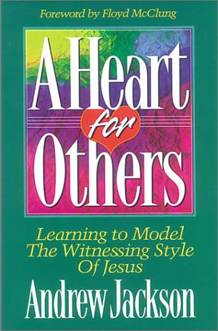 A Heart for Others: Evangelism and Witnessing: Andrew Jackson