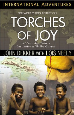 9780927545433: Torches of Joy: A Stone Age Tribe's Encounter With the Gospel (International Adventures)