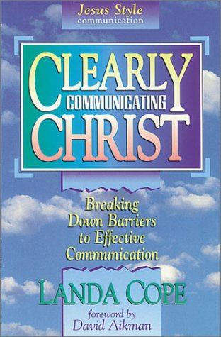 9780927545471: Clearly Communicating Christ: Breaking Down Barriers to Effective Communication