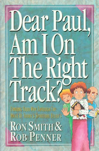 Dear Paul, Am I on the Right Track?: Smith, Ron & Rob Penner