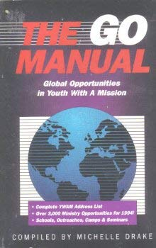 9780927545624: The Go Manual Global Opportunities in Youth With A Mission