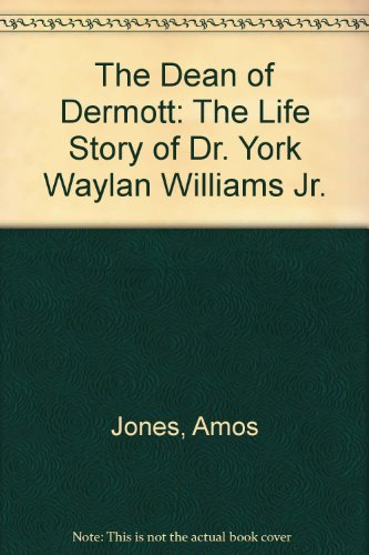 9780927618069: The Dean of Dermott: The Life Story of Dr. York Wayland Williams, Jr.