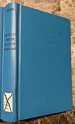 The artist's complete health and safety guide: Monona Rossol