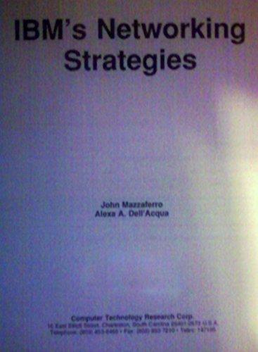IBM's Networking Strategies (0927695898) by John F. Mazzaferro; Alexa A. Dell'Acqua
