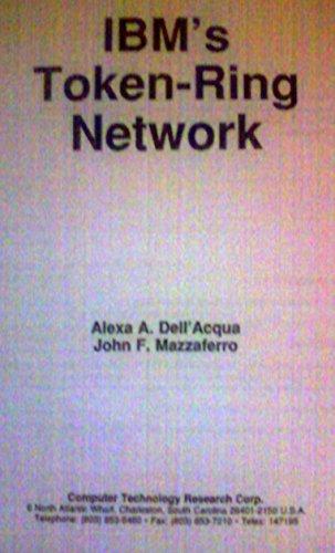 IBM's Token-Ring Network (Information technology report) (0927695960) by Alexa A. Dell'Acqua; John F. Mazzaferro