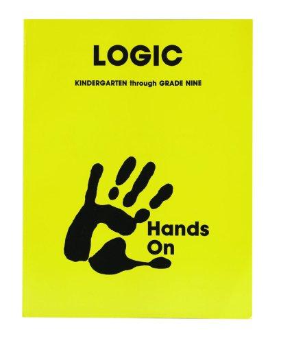 9780927726023: Hands-On Logic Kindergarten through Grade Nine
