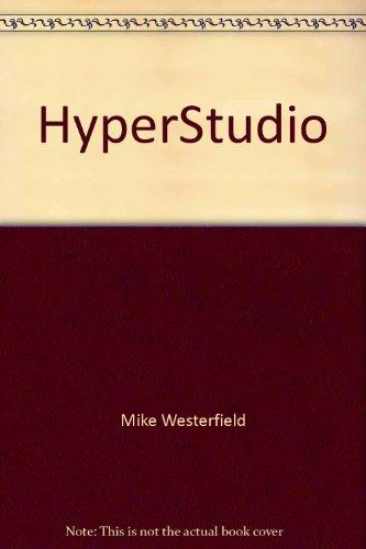 9780927796507: HyperStudio : a scripting language for HyperStudio : reference: Exploring HyperLogo: a scripting language for HyperStudio: tutorial
