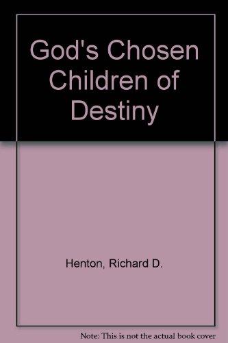 9780927936774: God's Chosen Children of Destiny