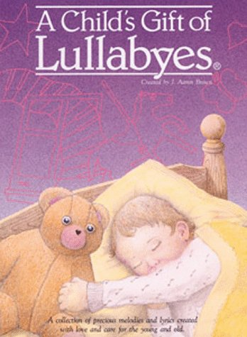 A Child's Gift Of Lullabyes (0927945053) by Various Artists; Brown, J. Aaron