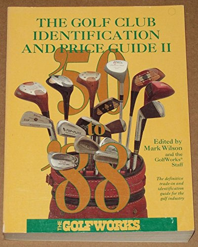 The Golf Club Identification and Price Guide: Mark Wilson; Editor-Tom