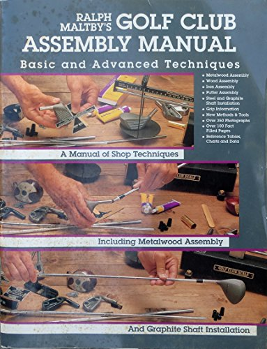 Ralph Maltby's Golf Club Assembly Manual Basic: Maltby, Ralph