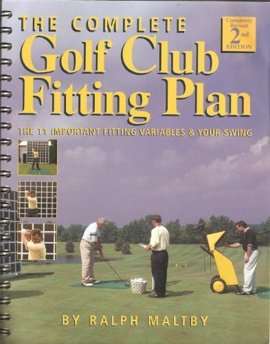 The Complete Golf Club Fitting Plan: The: Maltby, Ralph D