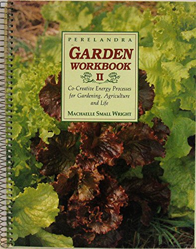 9780927978064: Perelandra garden workbook II: Co-creative energy processes for gardening, agriculture, and life
