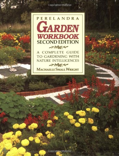 9780927978125: Perelandra Garden Workbook: A Complete Guide to Gardening with Nature Intelligences
