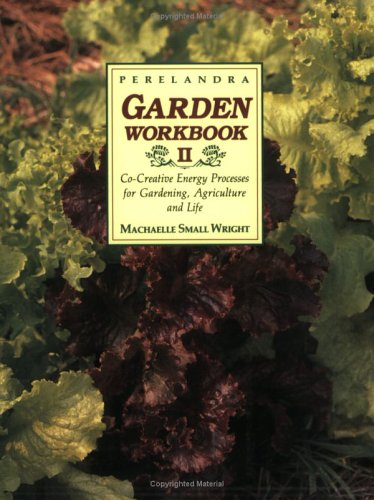 9780927978132: Perelandra Garden Workbook II: Co-Creative Energy Processes for Gardening, Agriculture and Life