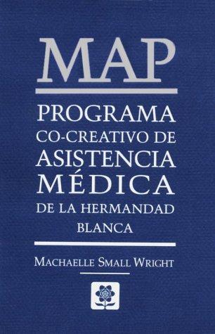 9780927978231: MAP: Programa Co-creativo de Asistencia Medica de la Hermandad Blanca