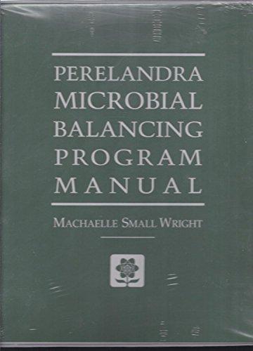 Perelandra Microbial Balancing Program Manual (Binder Edition): Wright, Machaelle Small
