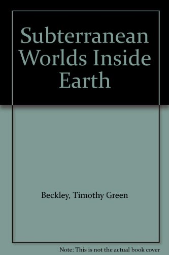 9780928294224: Subterranean Worlds: Inside Earth by Timothy Green Beckley