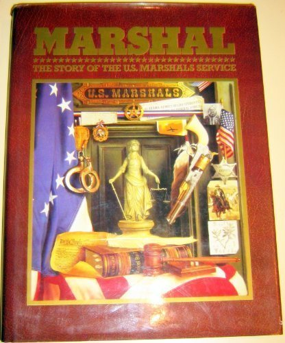 Marshal: A History of the U.S. Marshals Service (0928415252) by Goldstein, Norm