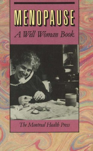 Menopause: A Well Woman Book: Montreal Health Press