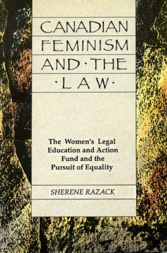 9780929005195: Canadian Feminism And The Law: The Women's Legal Education Fund and the Pursuit of Equality