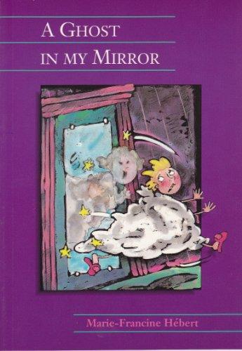 A Ghost in My Mirror (Paperback): Marie-Francine Hebert