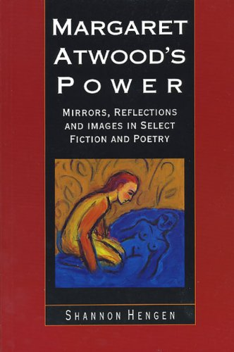 9780929005492: Margaret Atwood's Power: Mirrors, Reflections and Images in Select Fiction and Poetry