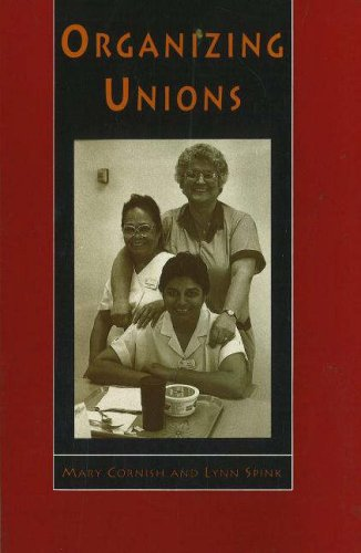 Organizing Unions: Cornish, Mary; Spink, Lynn