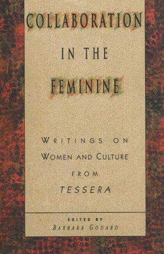 9780929005577: Collaboration in the Feminine: Writings on Women and Culture from Tessera