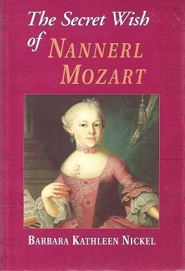 9780929005898: The Secret Wish of Nannerl Mozart