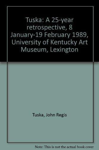 Tuska: A 25-year retrospective, 8 January-19 February: John Regis Tuska