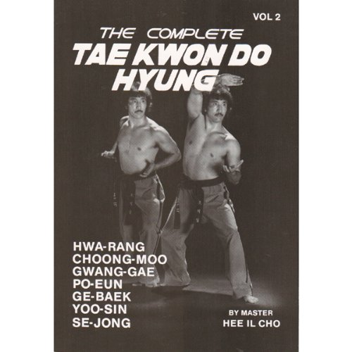 9780929015033: The Complete Tae Kwon Do Hyung, Vol. 2