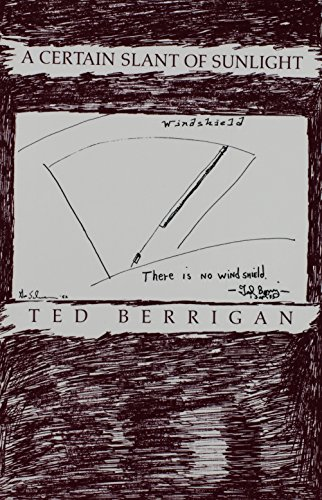 A Certain Slant of Sunlight: Berrigan, Ted