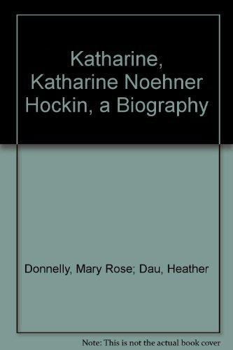 9780929032757: Katharine, Katharine Noehner Hockin, a Biography