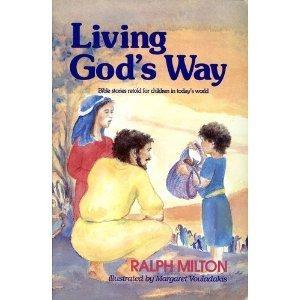 Living God's Way (Bible stories retold for: Ralph Milton