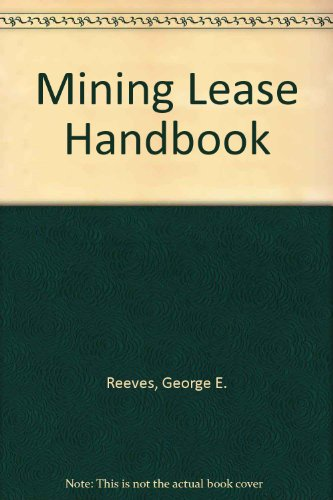 Mining Lease Handbook: Reeves, George E.
