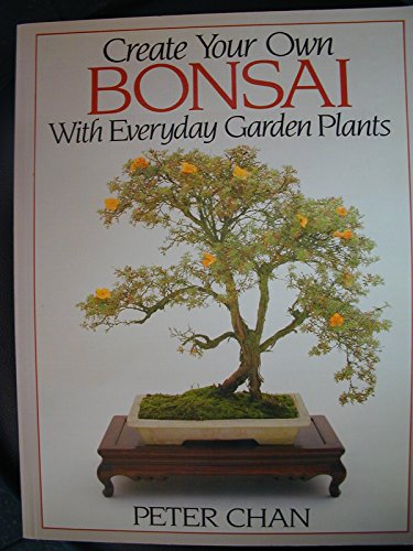 9780929050263: Create Your Own Bonsai With Everyday Gar